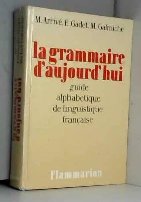 LA GRAMMAIRE D'AUJOURD'HUI....