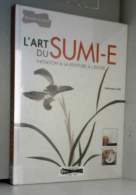 L'art du Sumi-e :...
