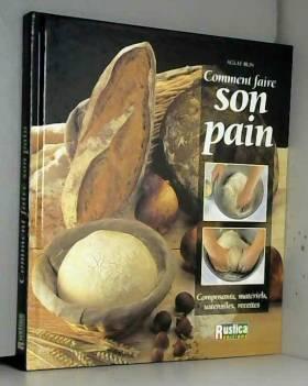 Comment faire son pain :...