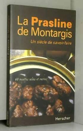 La prasline de Montargis,...