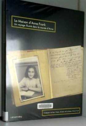 La Maison d'Anne Frank : Un...