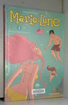 Marie Lune - Tome 03: Je...