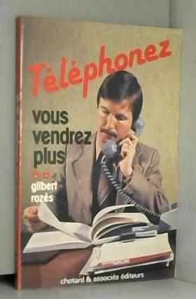 Téléphonez, vous vendrez plus