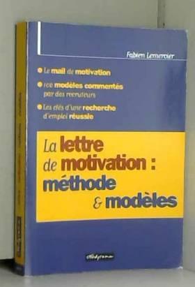 La lettre de motivation :...