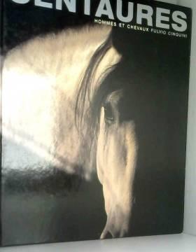 Centaures : Hommes et chevaux