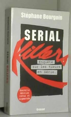 Serial killers : Enquête...
