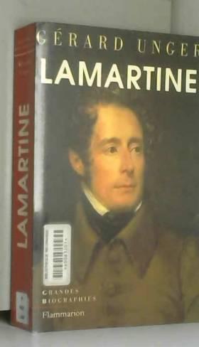 Lamartine. Poète et homme...