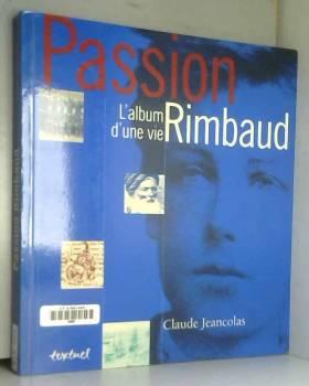 Passion Rimbaud : L'Album...