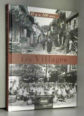 IL Y A CENT ANS, LE VILLAGE
