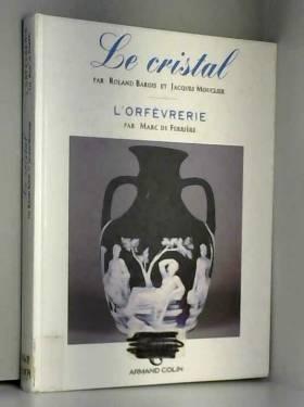 Le cristal - L'orfèvrerie