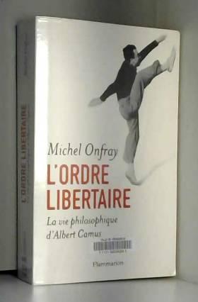 L'ordre libertaire : La vie...