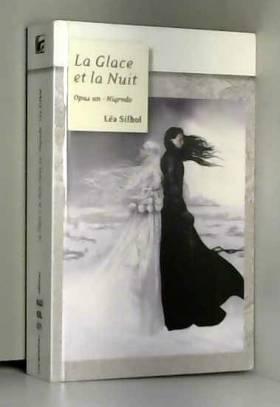 La Glace et la Nuit, Tome 1...