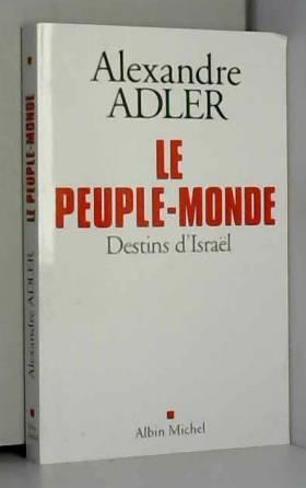 Le peuple monde : Destins...