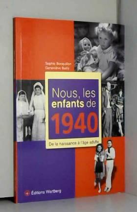 Nous, les enfants de 1940 :...