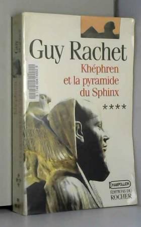 Khéphren et la pyramide du...