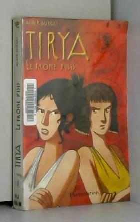 Tirya, tome 3 : Le Trône...