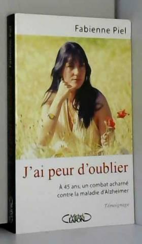 J'AI PEUR D'OUBLIER A...