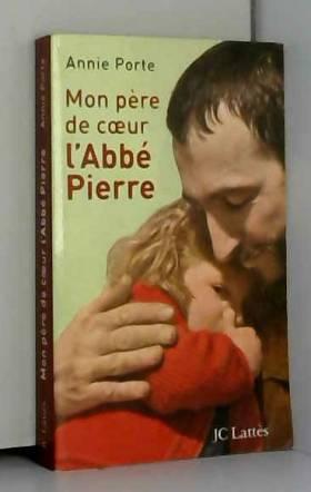 Mon père de coeur : l'Abbé...