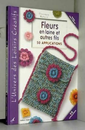 Fleurs en laine et autres...