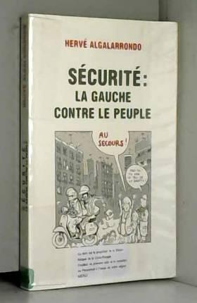 Sécurité : La Gauche contre...