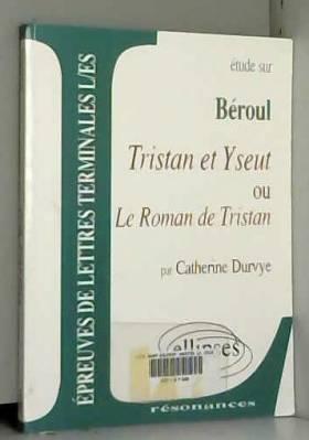 Etude sur Beroul, Tristan...