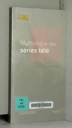 Mythologie des séries...