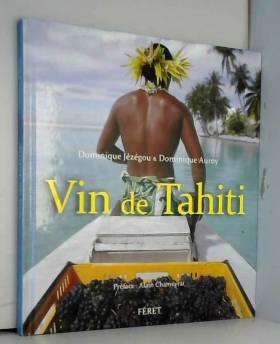Vin de Tahiti : Jusqu'au...
