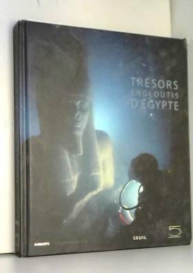 Trésors engloutis d'Egypte...
