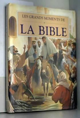 Les Grands Moments de la Bible