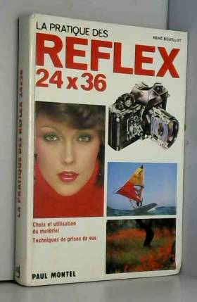 La pratique des reflex 24 x...
