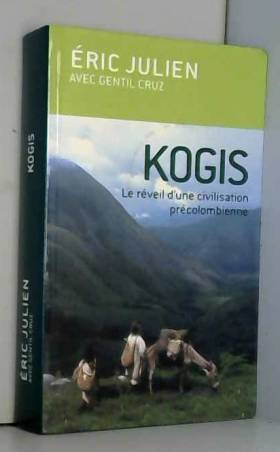 Kogis : Le réveil d'une...