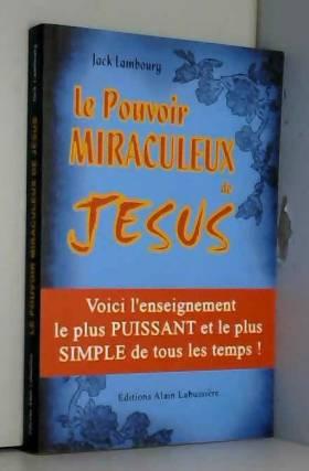 Le pouvoir miraculeux de Jesus