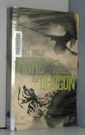 Tigre et Dragon, Tome 2 :...