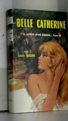 Belle catherine, il suffit...