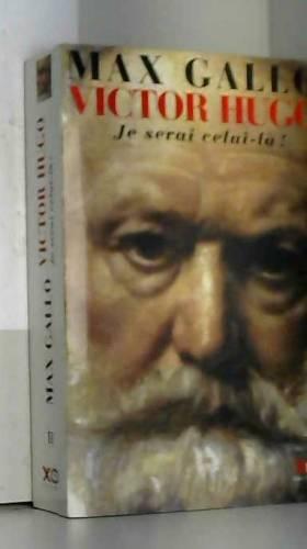 Victor Hugo, tome 2 : Je...
