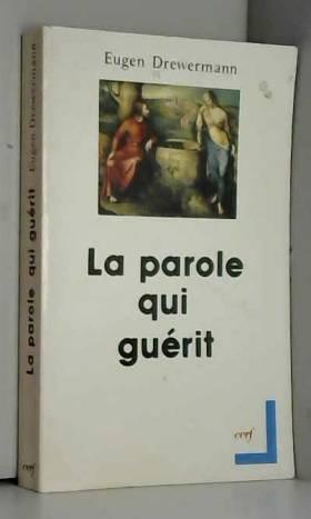 LA PAROLE QUI GUERIT. 6ème...