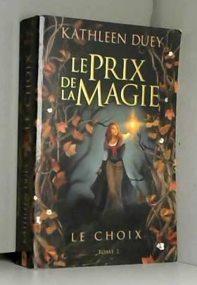 Le Prix de la magie T02 Le...
