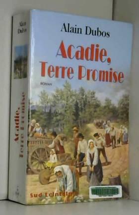 Acadie, terre promise