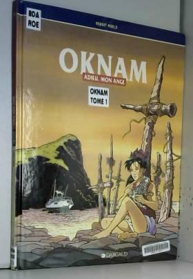 Oknam, Tome 1 : Adieu, mon...