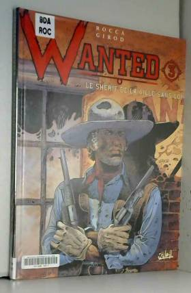 Wanted, tome 3. Shérif de...