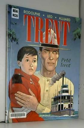 Trent, tome 8 : Petit Trent