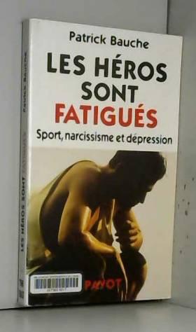 Les héros sont fatigués :...