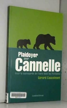 Plaidoyer pour Cannelle :...