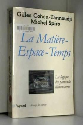 La Matière espace-temps :...