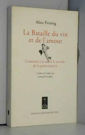 La Bataille du vin et de...