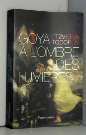 Goya à l'ombre des Lumières