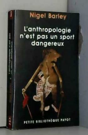 L'anthropologie n'est pas...