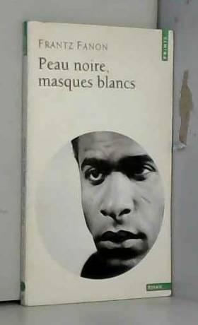 Peau noire, masques blancs