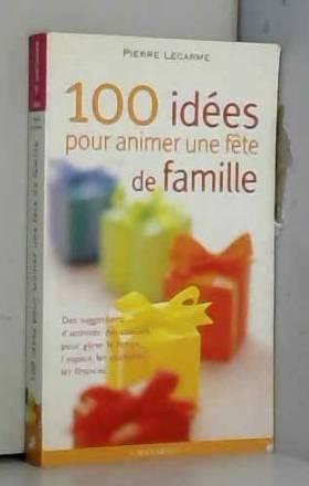 100 idées pour animer une...