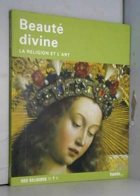 Beauté divine : La religion...